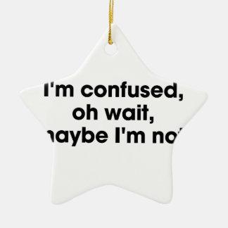Am I Confused Ceramic Ornament