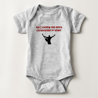 Am I rocking this extra chromosome or what? Baby Bodysuit