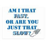 Am I that fast Post Card