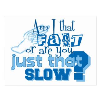 Am I that fast Postcard