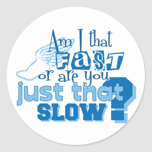 Am I that fast Stickers