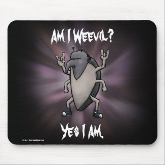Am I Weevil Heavy Metal Cartoon Mouse Pad