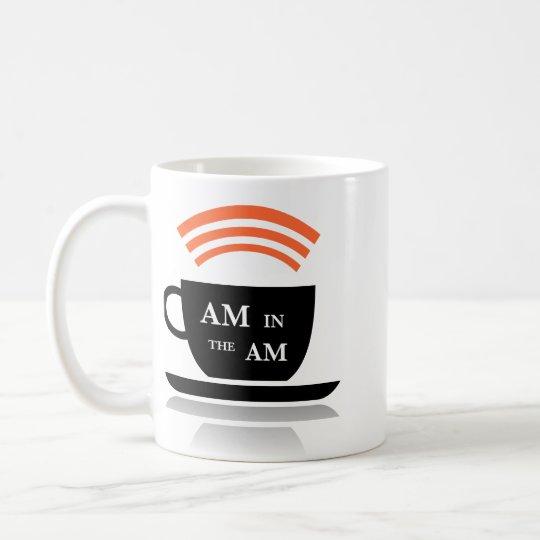 AM in the AM Coffee Mug