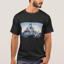 AM THE WORLD'S GREATEST T-Shirt
