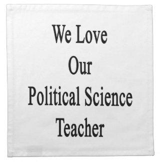 Amamos a nuestro profesor de ciencias político servilletas de papel