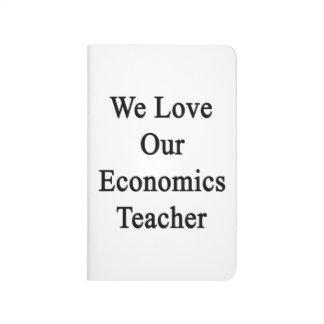 Amamos a nuestro profesor de la economía cuadernos grapados
