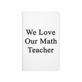 Amamos a nuestro profesor de matemáticas cuaderno grapado