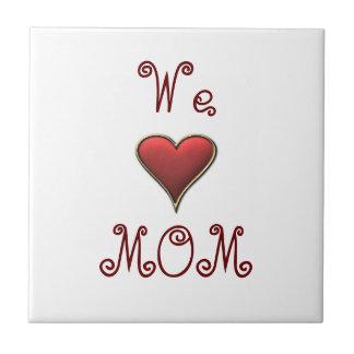 Amamos la teja de la mamá