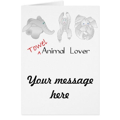 Amante del animal de la toalla felicitaciones