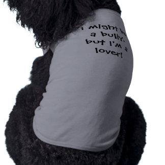 Amante del matón - razas del matón camiseta de mascota