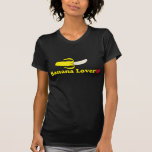 amante del plátano camiseta
