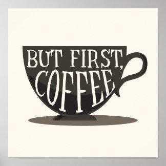 Amantes del café pero primero, impresión de la póster