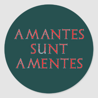 amantes sunt amentes lovers are mad aufkleber