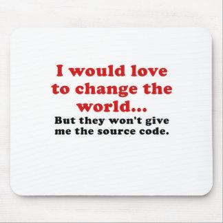 Amaría cambiar el mundo tapetes de raton