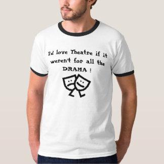 ¡Amaría el teatro si no estaba para todo el DRAMA! Playeras