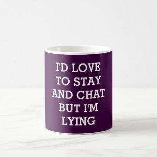 Amaría permanecer pero estoy mintiendo taza de café