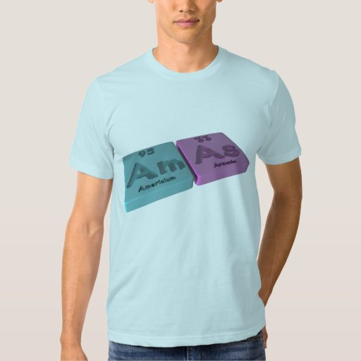 Amas as Am Americium  and As Arsenic Shirts