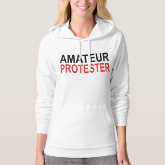 Amateur Protester Hoodie