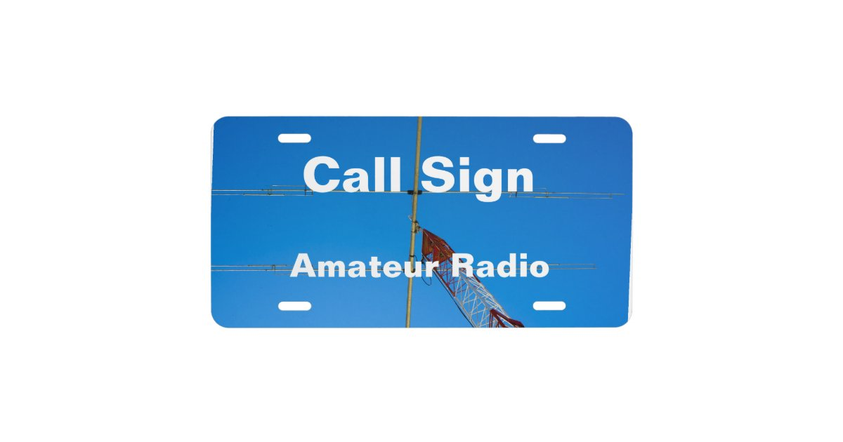 Amateur Radio Beam Antenna And Call Sign License Plate Zazzle Com