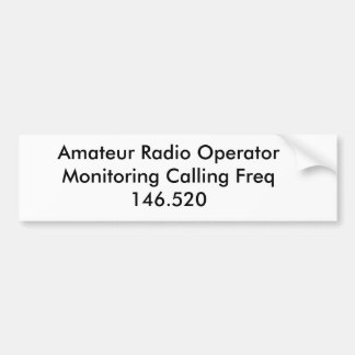 Amateur Radio Operator Monitoring Calling Freq ... Car Bumper Sticker