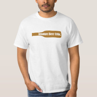Amature Beer Critic T-Shirt