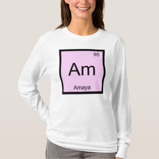 Amaya Name Chemistry Element Periodic Table T-Shirt