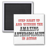 Amazing Anthropologist In Action Magnet