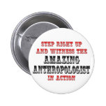 Amazing Anthropologist In Action Pins