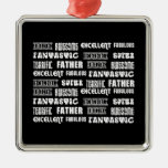 Amazing Awesome Excellent Fabulous.. Father Square Metal Christmas Ornament