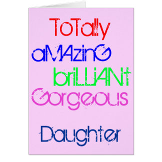Amazing Brilliant Gorgeous Daughter Birthday Card