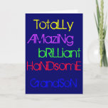 "Amazing Brilliant Handsome Grandson - Birthday Card<br><div class=""desc"">Totally Amazing Brilliant Handsome Grandson - A Happy Birthday greetings card with words of praise in yellow,  purple,  green,  red and blue text on a deep blue.</div>"