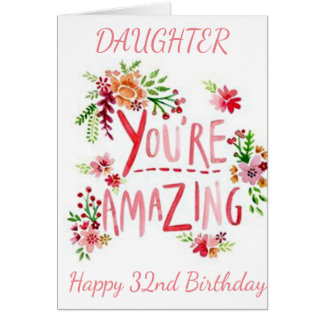 AMAZING DAUGHTER ON YOUR 32nd BIRTHDAY Card