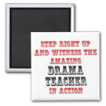 Amazing Drama Teacher In Action 2 Inch Square Magnet