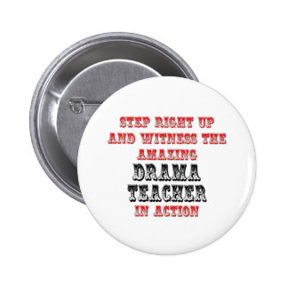 Amazing Drama Teacher In Action Pinback Buttons