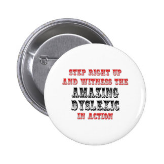 Amazing Dyslexic In Action Pinback Buttons