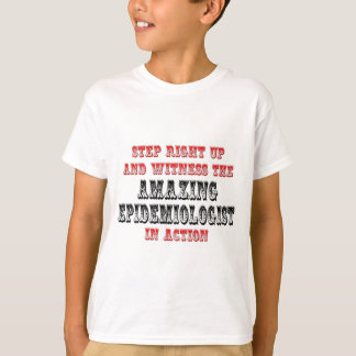 Amazing Epidemiologist In Action T-Shirt