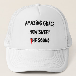 Amazing Grace How Sweet the Sound Trucker Hat