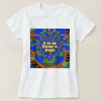 Amazing Hakuna Matata I am not allergic to people  Tee Shirt
