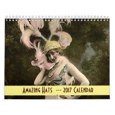 Amazing Hats ---2017 Calendar at Zazzle
