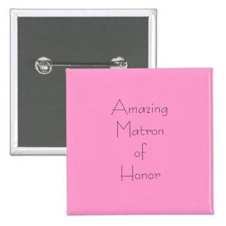 Amazing Matron of Honor Pinback Button