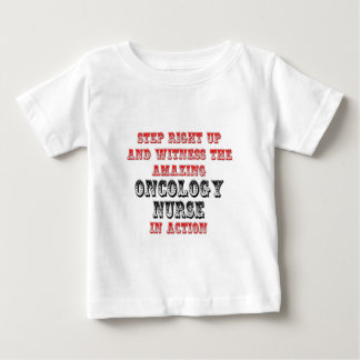 Amazing Oncology Nurse In Action Baby T-Shirt