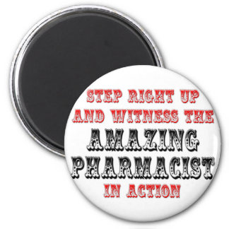 Amazing Pharmacist In Action 2 Inch Round Magnet