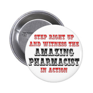 Amazing Pharmacist In Action Pinback Button