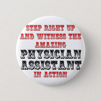 Amazing Physician Assistant In Action Pinback Button