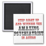 Amazing Psychiatrist In Action Refrigerator Magnet