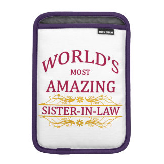 Amazing Sister-In-Law Sleeve For iPad Mini