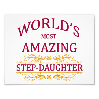 Amazing Step-Daughter Photo Print