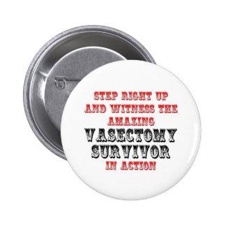 Amazing Vasectomy Survivor In Action Pin
