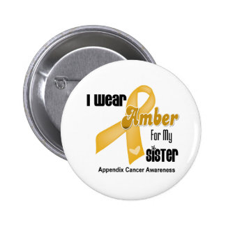 Amber Ribbon For My Sister - Appendix Cancer Button