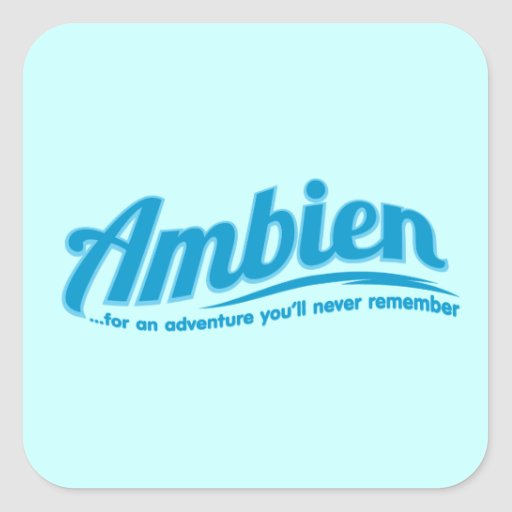 Ambien: For an adventure you'll never remember Square Sticker